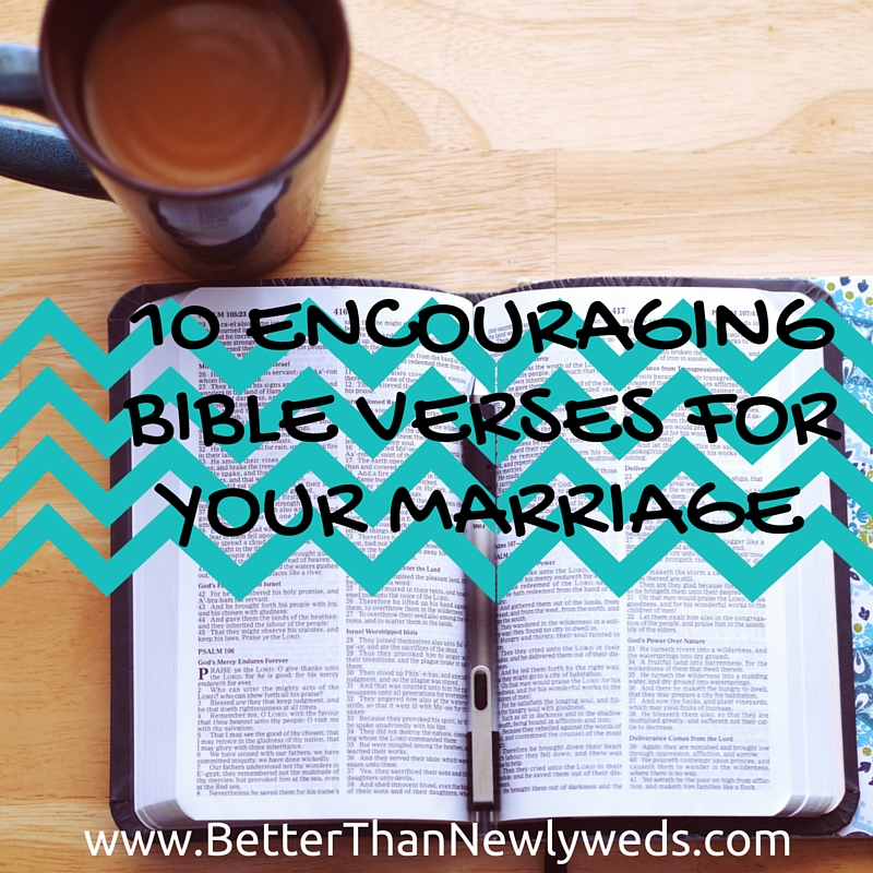 10 encouraging Bible verses for your marriage. |Stacy Hudson|Better Than Newlyweds