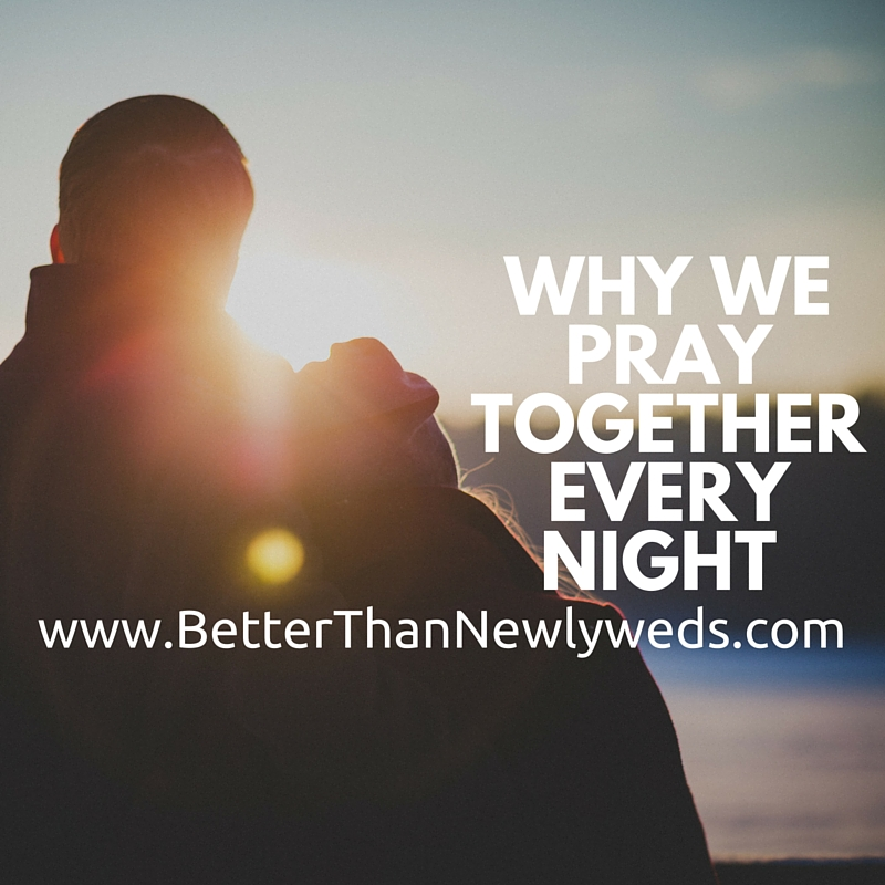 WHY WE PRAY TOGETHER EVERY NIGHT | Stacy Hudson | Better Than Newlyweds