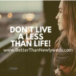 Don't live a less than life! | Stacy Hudson | Better Than Newlyweds