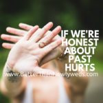 If We're Honest About Past Hurts | Stacy Hudson | Better Than Newlyweds
