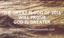 """The Great Flood of 2016"" Will Prove God is Greater 