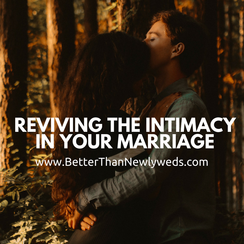Reviving the Intimacy in Your Marriage | Stacy Hudson | Better Than Newlyweds