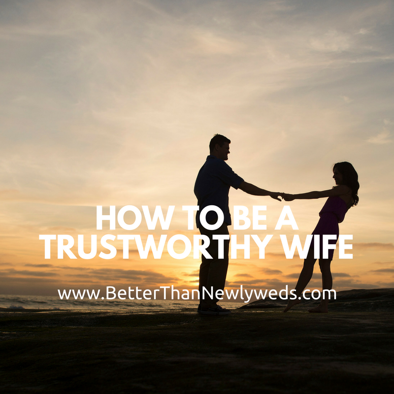 How to be a Trustworthy Wife | Stacy Hudson | Better Than Newlyweds