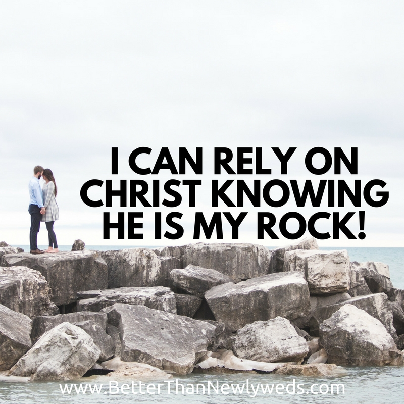 I can Rely On Christ Knowing HE is my ROCK! | Stacy Hudson | Better Than Newlyweds