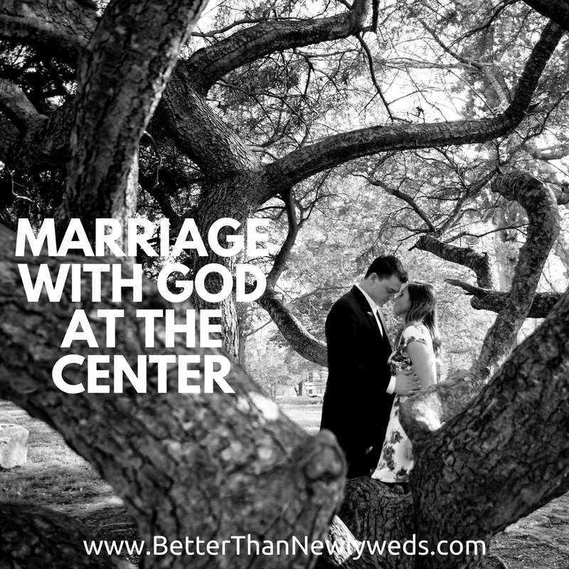 Marriage with God at the Center | Stacy Hudson | Better Than Newlyweds