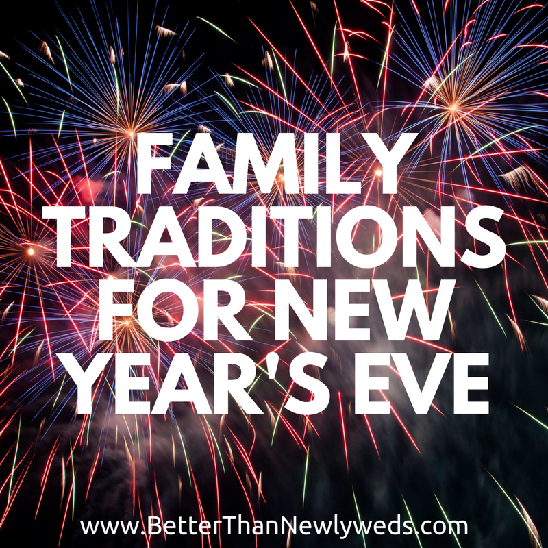 Family Traditions for New Year's Eve | Stacy Hudson | Better Than Newlyweds