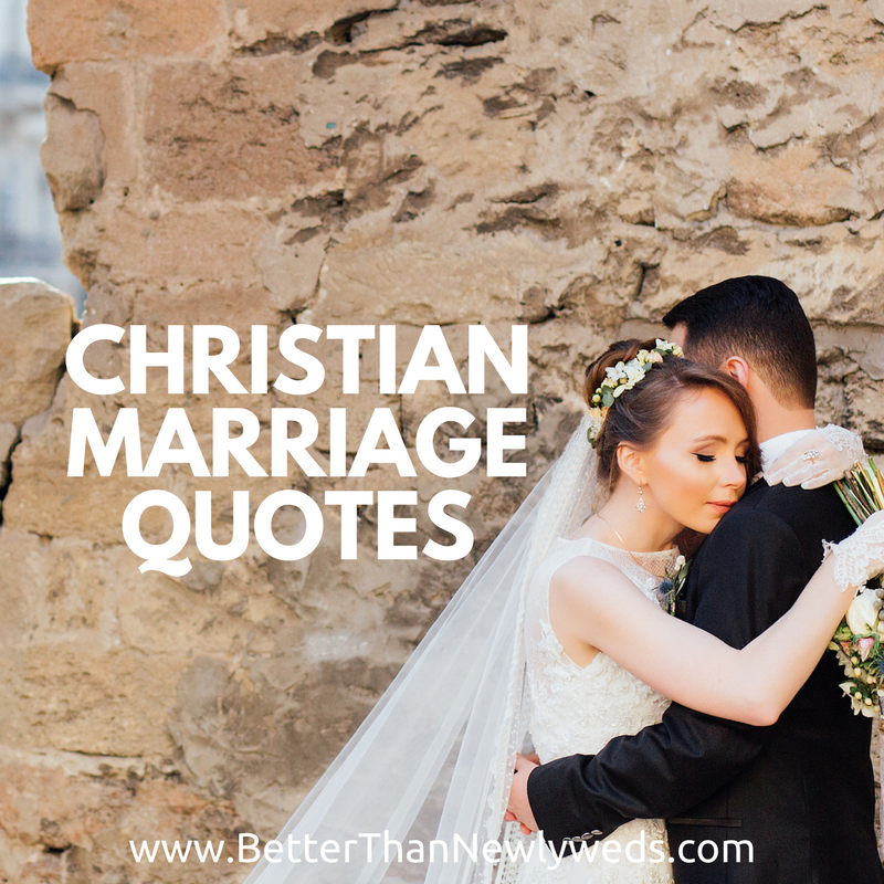 Christian Marriage Quotes Extraordinary Christian Marriage Quotes  Better Than Newlyweds