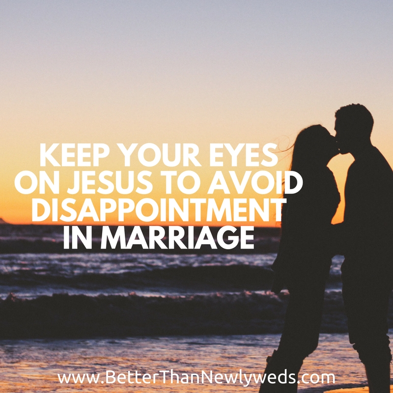 Keep Your Eyes on Jesus to Avoid Disappointment in Marriage | Stacy Hudson