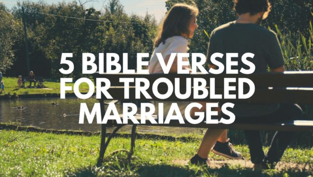 5 BIBLE VERSES FOR TROUBLED MARRIAGES