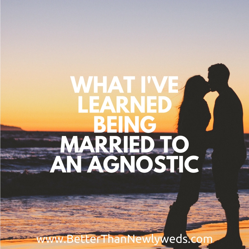 What I've learned Being Married to an Agnostic | Guest Blogger: Ailie Baumann