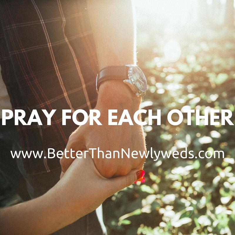 Pray for Each Other | Mrs. Scherer |Better Than Newlyweds